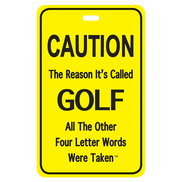 The reason its called golf – all the other four letter words were taken