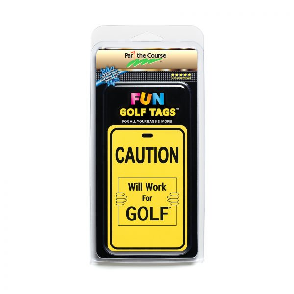 CAUTION: Will Work For Golf Golf Tag