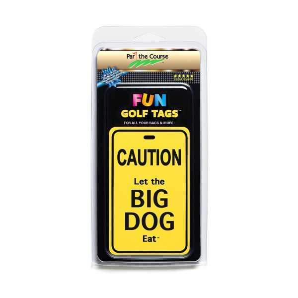 CAUTION: Let the Big Dog Eat Golf Tag