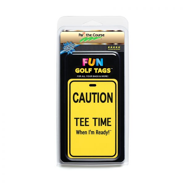 CAUTION: Tee Time Golf Tag
